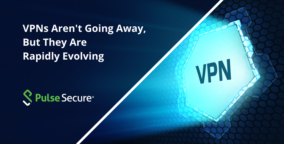 PulseSecure is Evolving the VPN